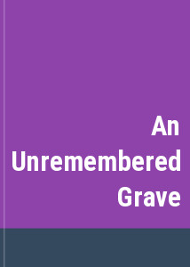 An Unremembered Grave