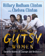 Book of Gutsy Women: Favorite Stories of Courage and Resilience