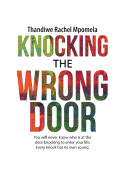 Knocking the Wrong Door: You Will Never Know Who Is at the Door Knocking to Enter Your Life, Every Knock Has Its Own Sound.