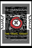 Dimensional Time Travel Toolkit: A Dimensional Guide to Traveling Time in All Its Magic and Difficulty