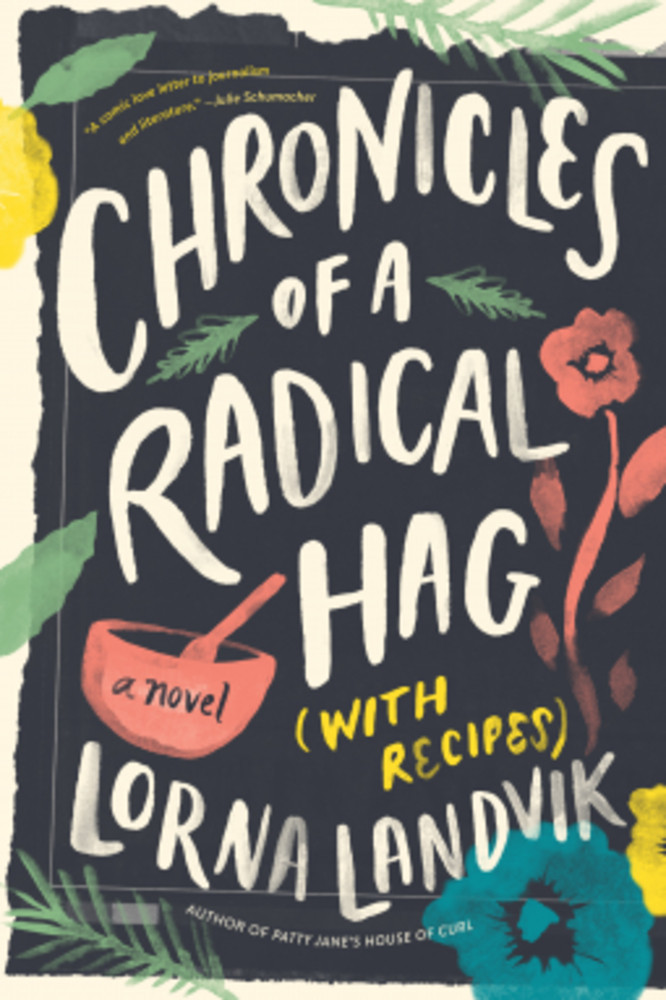 Chronicles of a Radical Hag (with Recipes)