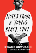 Notes from a Young Black Chef: A Memoir