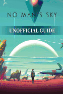 No Mans Sky Unofficial Guide