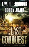 Last Conquest: A Dystopian Society in a Post Apocalyptic World