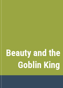 Beauty and the Goblin King