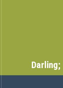 Darling;