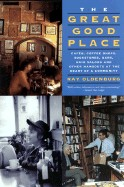 Great Good Place: Cafes, Coffee Shops, Bookstores, Bars, Hair Salons, and Other Hangouts at the Heart of a Community