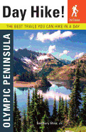 Day Hike! Olympic Peninsula: The Best Trails You Can Hike in a Day