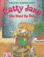 Catty Jane Who Hated the Rain