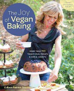 Joy of Vegan Baking, Revised and Updated: More Than 150 Traditional Treats and Sinful Sweets (Revised)