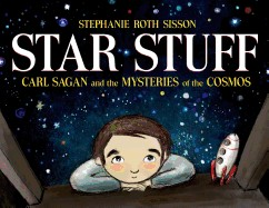 Star Stuff: Carl Sagan and the Mysteries of the Cosmos