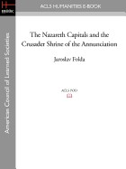 Nazareth Capitals and the Crusader Shrine of the Annunciation