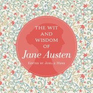 Wit and Wisdom of Jane Austen