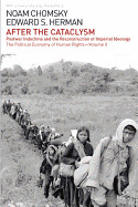 After the Cataclysm: The Political Economy of Human Rights: Volume II