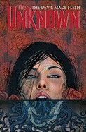 Unknown, Volume 2: The Devil Made Flesh
