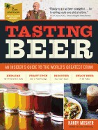 Tasting Beer, 2nd Edition: An Insider's Guide to the World's Greatest Drink
