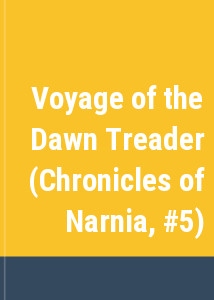 Voyage of the Dawn Treader (Chronicles of Narnia, #5)