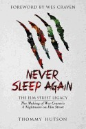 Never Sleep Again: The Elm Street Legacy: The Making of Wes Craven's a Nightmare on Elm Street