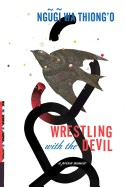 Wrestling with the Devil: A Prison Memoir
