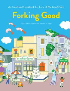 Forking Good: A Cookbook Inspired by The Good Place