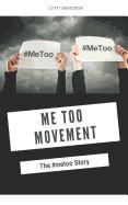 Me Too Movement: The #metoo Story