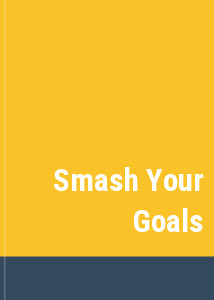 Smash Your Goals