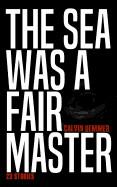 Sea Was a Fair Master