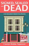 Signed, Sealed and Dead: A Lily Sprayberry Realtor Cozy Mystery
