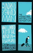 Hundred-Year-Old Man Who Climbed Out of the Window and Disappeared. by Jonas Jonasson