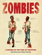 Zombies: A Record of the Year of Infection. by Don Roff, Chris Lane