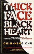 Thick Face, Black Heart: The Asian Path to Thriving, Winning & Succeeding (Revised)