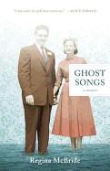 Ghost Songs: A Memoir