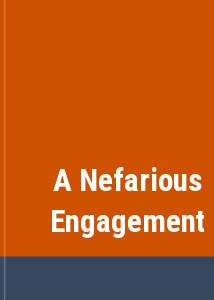 A Nefarious Engagement