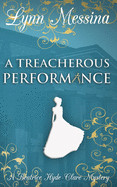 Treacherous Performance: A Regency Cozy
