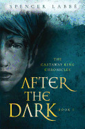 Castaway King Chronicles: After the Dark