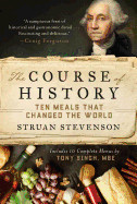 Course of History: Ten Meals That Changed the World