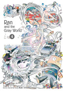 Ran and the Gray World, Vol. 4