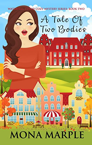 A Tale of Two Bodies: Waterfell Tweed Cozy Mystery Series: Book Two