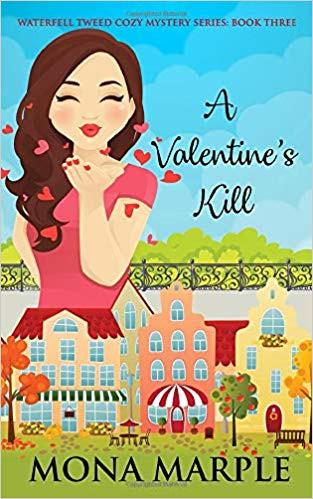 A Valentine's Kill: Waterfell Tweed Cozy Mystery Series: Book Three