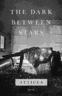 Dark Between Stars: Poems