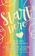 Start Here: Short Stories of First Encounters