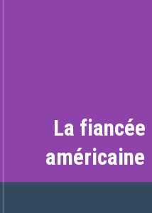 La fianc�e am�ricaine