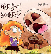 Are You Scared?: Help Your Children Overcome Fears