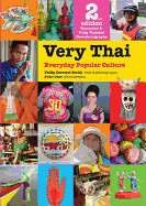 Very Thai: Everyday Popular Culture (Expanded, Updated)