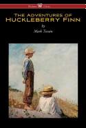 Adventures of Huckleberry Finn (Wisehouse Classics Edition) (Reprod. 1884)