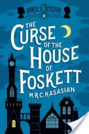 The Curse of the House of Foskett: The Gower Street Detective: