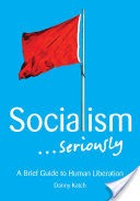 Socialism . . . Seriously