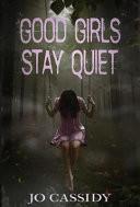 Good Girls Stay Quiet