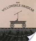 The Willowdale Handcar, Or, The Return of the Black Doll