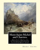 Mont-Saint-Michel and Chartres. By: Henry Adams